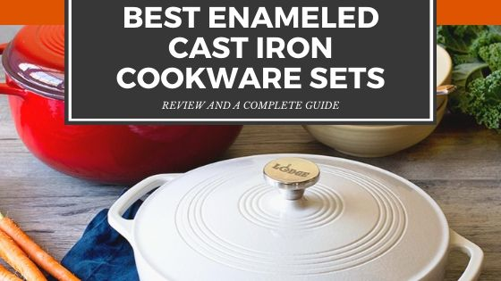 Best Enameled Cast Iron Cookware Sets [A Complete Guide 2021]