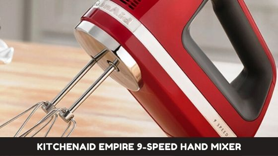 KitchenAid Empire 9-Speed Hand Mixer for Whipping Cream