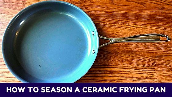 How-To-Season-A-Ceramic-Frying-Pan