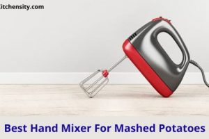 5 Best Hand Mixer For Mashed Potatoes [With Comparison]