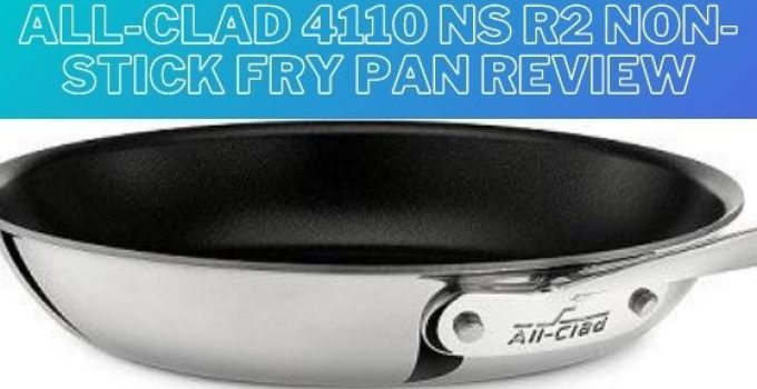 All-Clad-4110-NS-R2-Non-Stick-Fry-Pan-Review
