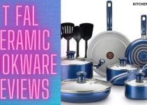 T Fal Ceramic Cookware Reviews – An Unbiased Review [2021]