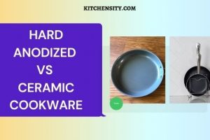 Hard-Anodized Vs Ceramic Cookware Comparison: Choose The Best One in 2021?