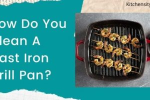 How Do You Clean A Cast Iron Grill Pan? 4 Very Convenient Methods