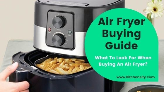 What To Look For In An Air Fryer