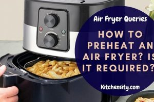 How To Preheat An Air Fryer?