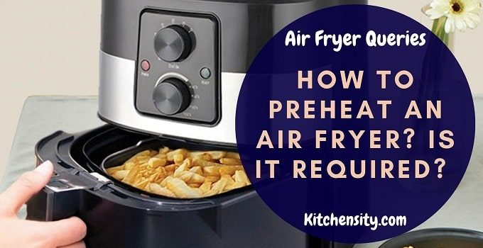 How To Preheat An Air Fryer