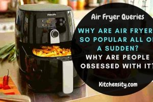 Why Are Air Fryers So Popular All Of A Sudden in 2021?