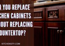 Replace Kitchen Cabinets Without Replacing Countertop [3 Effective Steps]