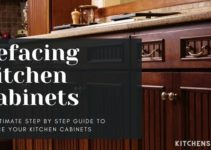 Refacing Kitchen Cabinets: An Ultimate DIY Guide [2021]