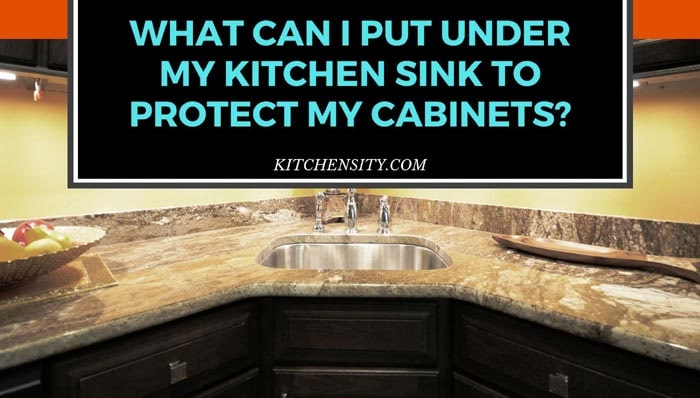 What can I put under my kitchen sink to protect my cabinets
