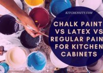Chalk Paint Vs Latex Vs Regular Paint For Kitchen Cabinets – Choose The Best One
